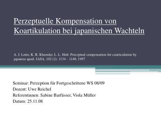 Seminar: Perzeption für Fortgeschrittene WS 08/09 Dozent: Uwe Reichel