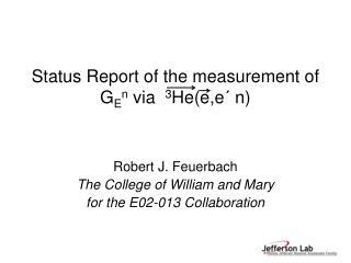 Status Report of the measurement of G E n  via   3 He(e,e ´  n)