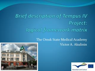 Brief description of Tempus IV Project :  logical framework matrix
