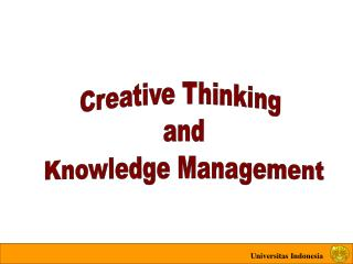 Creative Thinking  and Knowledge Management