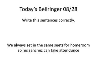 Today's  Bellringer  08/28