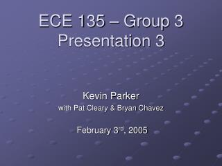 ECE 135 – Group 3 Presentation 3