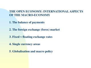 THE OPEN ECONOMY: INTERNATIONAL ASPECTS OF THE MACRO-ECONOMY 1. The balance of payments