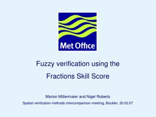 Fuzzy verification using the  Fractions Skill Score