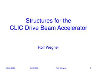 Structures for the  CLIC Drive Beam Accelerator