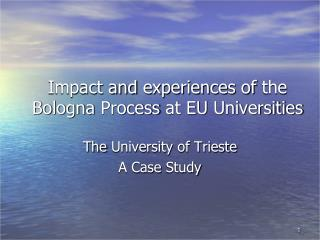 Impact and  experiences of  the Bologna  Process  at EU  Universities