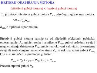 KRITERIJ ODABIRANJA MOTORA (efektivni gubici motora) < (nazivni gubi ci  motora)