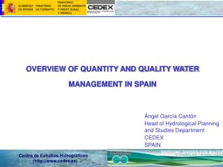 OVERVIEW OF QUANTITY AND QUALITY WATER MANAGEMENT IN SPAIN