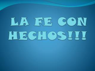 LA FE CON HECHOS!!!