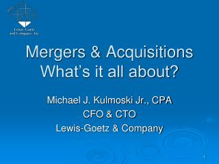 Mergers & Acquisitions What's it all about?