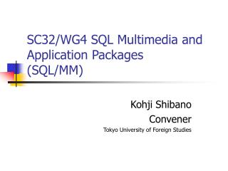 SC32/WG4 SQL Multimedia and Application Packages (SQL/MM)