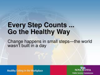 Every Step Counts ...  Go the Healthy Way