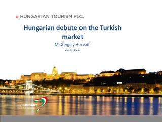 Hungarian debute on the Turkish market Mr.Gergely Horv�th 2013.11.29.