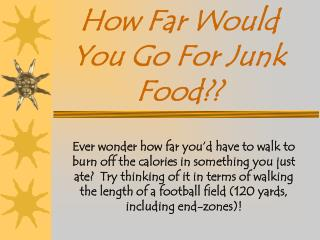 How Far Would You Go For Junk Food??