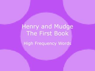 Henry and  Mudge The First Book