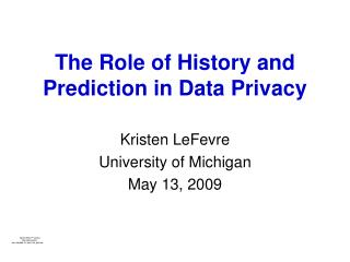 The Role of History and Prediction in Data Privacy