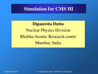 Simulation for CMS HI