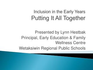 Inclusion in the Early Years  Putting It All Together