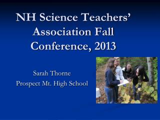 NH Science Teachers� Association Fall Conference, 2013
