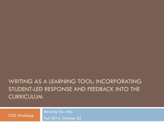 Writing as a learning tool: Incorporating student-led response and feedback into the curriculum