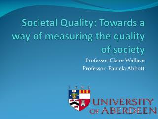 Societal Quality: Towards a  way of measuring the quality of society
