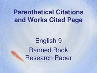 Parenthetical Citations and Works Cited Page