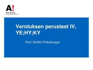 Verotuksen perusteet IV, YE;HY;KY