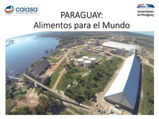 PARAGUAY:  Alimentos para el Mundo