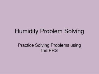 Humidity Problem Solving