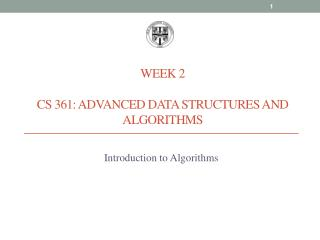 Week 2 CS 361: Advanced Data Structures and Algorithms