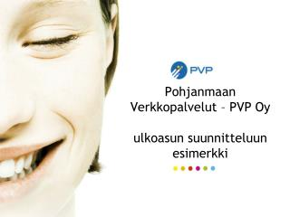 Pohjanmaan Verkkopalvelut � PVP Oy ulkoasun suunnitteluun esimerkki