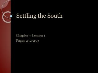 Settling the South