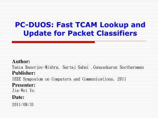 PC-DUOS: Fast TCAM Lookup and Update for Packet Classifiers