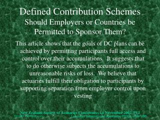 Defined Contribution Schemes Should Employers or Countries be Permitted to Sponsor Them?