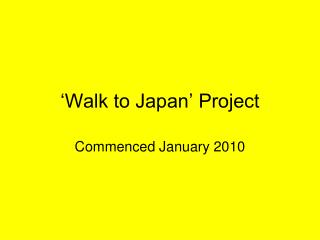 'Walk to Japan' Project
