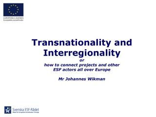 Transnationality and  Interregionality  or  how to connect projects and other