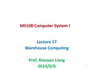 Lecture 17  Warehouse Computing Prof. Xiaoyao Liang  2014/6/6