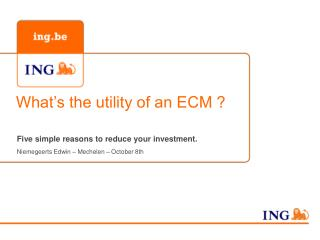 What's the utility of an ECM ?