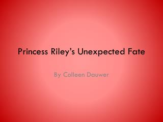 Princess Riley's Unexpected Fate