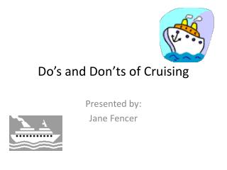 Do�s and Don�ts of Cruising