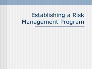 Establishing a Risk Management Program