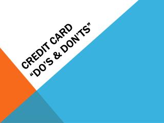 "Credit Card  ""Do's & Don'ts"""