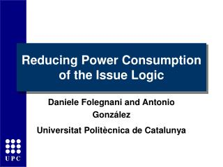 Reducing Power Consumption of the Issue Logic