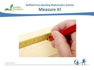 Nuffield Free-Standing  Mathematics Activity Measure it!
