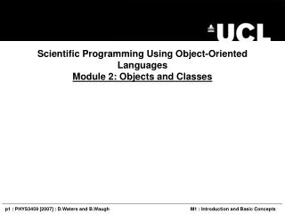 Scientific Programming Using Object-Oriented Languages Module 2: Objects and Classes