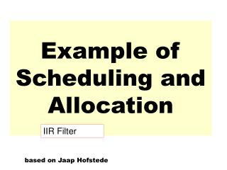 Example of Scheduling and Allocation