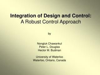 Integration of Design and Control:  A Robust Control Approach