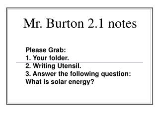 Mr. Burton 2.1 notes
