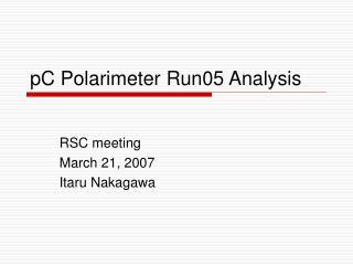 pC Polarimeter Run05 Analysis
