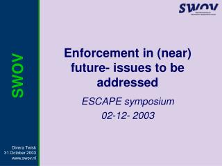 Enforcement in (near) future- issues to be addressed
